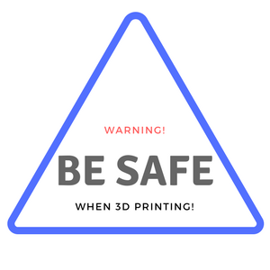 Stay safe when 3D printing