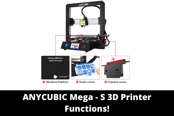 ANYCUBIC Mega - S 3D Printer Functions!