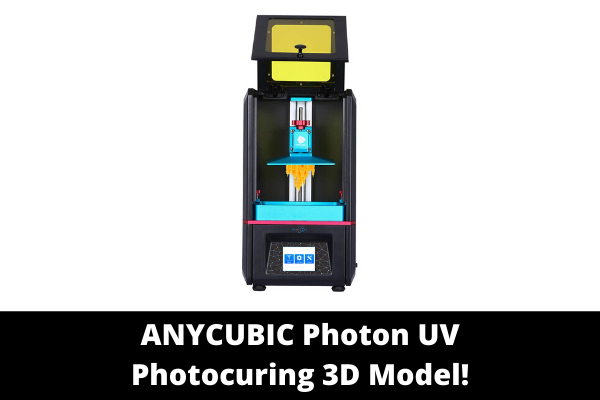 ANYCUBIC Photon UV Photocuring 3D Model!