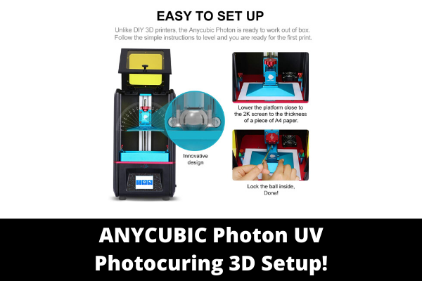 ANYCUBIC Photon UV Photocuring 3D Setup!